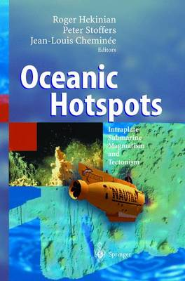 Oceanic Hotspots: Intraplate Submarine Magmatism and Tectonism (Paperback)