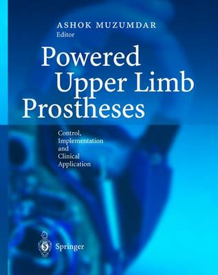 Powered Upper Limb Prostheses: Control, Implementation and Clinical Application (Paperback)