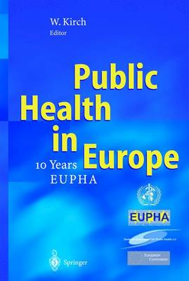 Public Health in Europe: - 10 Years European Public Health Association - (Paperback)