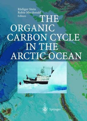 The Organic Carbon Cycle in the Arctic Ocean (Paperback)