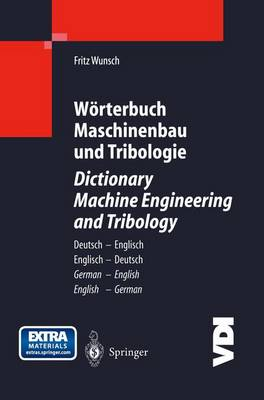 Worterbuch Maschinenbau und Tribologie / Dictionary Machine Engineering and Tribology - VDI-Buch (Paperback)