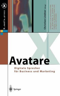 Avatare: Digitale Sprecher F r Business Und Marketing - X.Media.Press (Paperback)