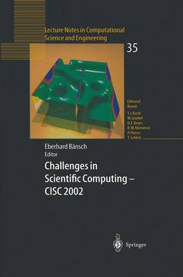 Challenges in Scientific Computing - CISC 2002: Proceedings of the Conference Challenges in Scientific Computing Berlin, October 2-5, 2002 - Lecture Notes in Computational Science and Engineering 35 (Paperback)