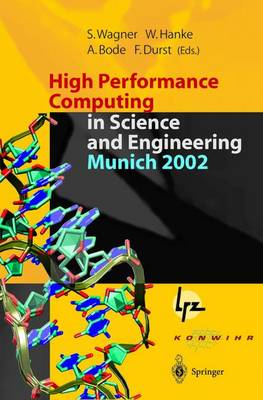 High Performance Computing in Science and Engineering, Munich 2002: Transactions of the First Joint HLRB and KONWIHR Status and Result Workshop, October 10-11, 2002, Technical University of Munich, Germany (Paperback)