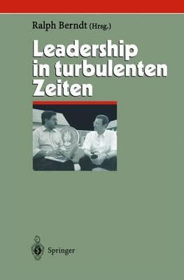 Leadership in Turbulenten Zeiten - Herausforderungen an Das Management 10 (Paperback)