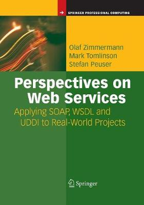 Perspectives on Web Services: Applying SOAP, WSDL and UDDI to Real-World Projects (Paperback)