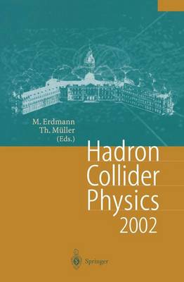 Hadron Collider Physics 2002: Proceedings of the 14th Topical Conference on Hadron Collider Physics, Karlsruhe, Germany, September 29-October 4,2002 (Paperback)