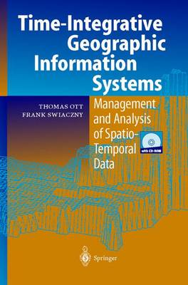 Time-Integrative Geographic Information Systems: Management and Analysis of Spatio-Temporal Data (Paperback)