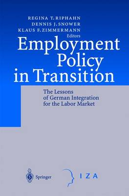 Employment Policy in Transition: The Lessons of German Integration for the Labor Market (Paperback)