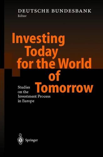 Investing Today for the World of Tomorrow: Studies on the Investment Process in Europe (Paperback)
