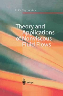 Theory and Applications of Nonviscous Fluid Flows (Paperback)
