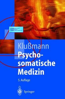 Psychosomatische Medizin: Ein Kompendium F r Alle Medizinischen Teilbereiche - Springer-Lehrbuch (Paperback)