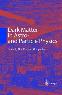 Dark Matter in Astro- and Particle Physics: Proceedings of the International Conference DARK 2000 Heidelberg, Germany, 10-14 July 2000 (Paperback)