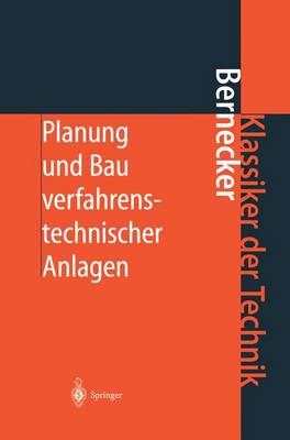 Planung Und Bau Verfahrenstechnischer Anlagen: Projektmanagement Und Fachplanungsfunktionen - Klassiker Der Technik (Paperback)