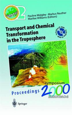 Transport and Chemical Transformation in the Troposphere: Proceedings of EUROTRAC Symposium 2000 Garmisch-Partenkirchen, Germany 27-31 March 2000 Eurotrac-2 International Scientific Secretariat GSF-National Research Center for Environment and Health Munich, Germany (Paperback)