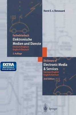 Fachworterbuch Elektronische Medien und Dienste / Dictionary of Electronic Media and Services: Deutsch/Englisch - Englisch/Deutsch German/English - English/German (Paperback)