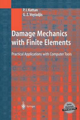 Damage Mechanics with Finite Elements: Practical Applications with Computer Tools (Paperback)