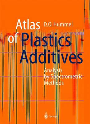 Atlas of Plastics Additives: Analysis by Spectrometric Methods (Paperback)