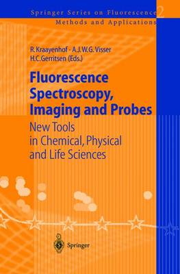 Fluorescence Spectroscopy, Imaging and Probes: New Tools in Chemical, Physical and Life Sciences - Springer Series on Fluorescence 2 (Paperback)