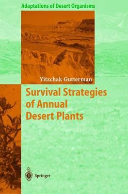 Survival Strategies of Annual Desert Plants - Adaptations of Desert Organisms (Paperback)