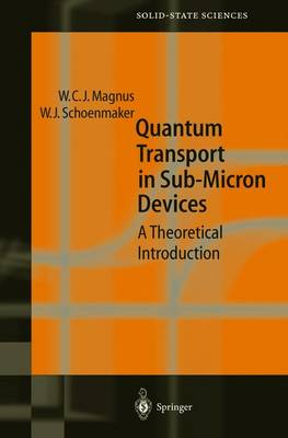 Quantum Transport in Submicron Devices: A Theoretical Introduction - Springer Series in Solid-State Sciences 137 (Paperback)