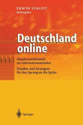 Deutschland Online: Standortwettbewerb Im Informationszeitalter Projekte Und Strategien F r Den Sprung an Die Spitze (Paperback)