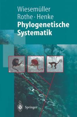 Phylogenetische Systematik: Eine Einf hrung - Springer-Lehrbuch (Paperback)