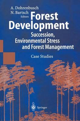 Forest Development: Succession, Environmental Stress and Forest Management Case Studies (Paperback)
