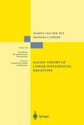 Galois Theory of Linear Differential Equations - Grundlehren der mathematischen Wissenschaften 328 (Paperback)