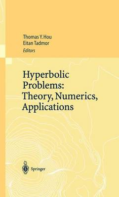 Hyperbolic Problems: Theory, Numerics, Applications: Proceedings of the Ninth International Conference on Hyperbolic Problems held in CalTech, Pasadena, March 25-29 2002 (Paperback)