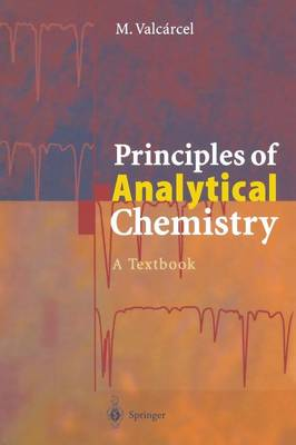 Principles of Analytical Chemistry: A Textbook (Paperback)