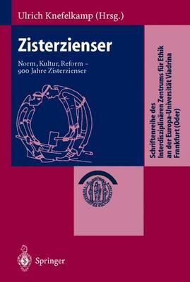 Zisterzienser: Norm, Kultur, Reform -- 900 Jahre Zisterzienser - Schriftenreihe Des Interdisziplinaren Zentrums Fur Ethik An (Paperback)