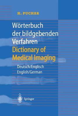 Worterbuch der bildgebenden Verfahren/Dictionary of Medical Imaging: Deutsch/Englisch, English/German (Paperback)