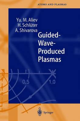 Guided-Wave-Produced Plasmas - Springer Series on Atomic, Optical, and Plasma Physics 24 (Paperback)