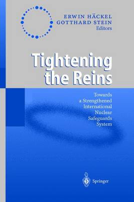 Tightening the Reins: Towards a Strengthened International Nuclear Safeguards System (Paperback)