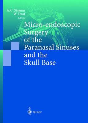 Micro-endoscopic Surgery of the Paranasal Sinuses and the Skull Base (Paperback)