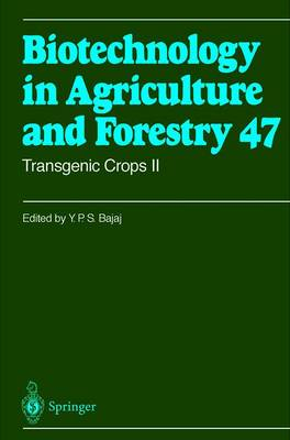 Transgenic Crops II - Biotechnology in Agriculture and Forestry 47 (Paperback)