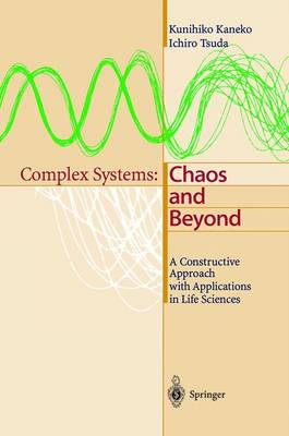 Complex Systems: Chaos and Beyond: A Constructive Approach with Applications in Life Sciences (Paperback)