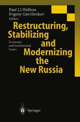 Restructuring, Stabilizing and Modernizing the New Russia: Economic and Institutional Issues (Paperback)