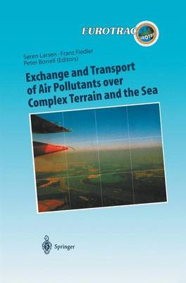 Exchange and Transport of Air Pollutants over Complex Terrain and the Sea: Field Measurements and Numerical Modelling; Ship, Ocean Platform and Laboratory Measurements - Transport and Chemical Transformation of Pollutants in the Troposphere 9 (Paperback)