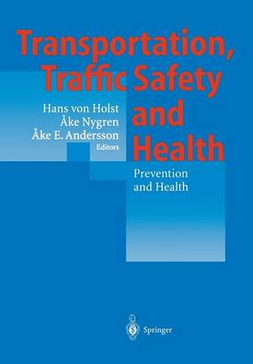 Transportation, Traffic Safety and Health - Prevention and Health: Third International Conference, Washington, U.S.A, 1997 (Paperback)