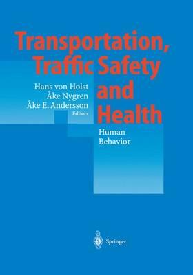 Transportation, Traffic Safety and Health - Human Behavior: Fourth International Conference, Tokyo, Japan, 1998 (Paperback)