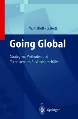 Going Global -- Strategien, Methoden Und Techniken Des Auslandsgesch fts (Paperback)