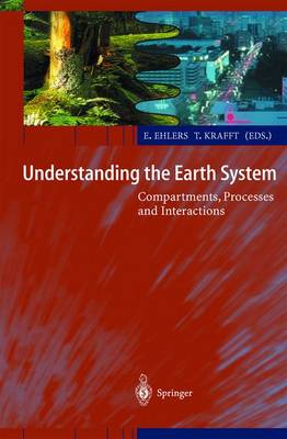 Understanding the Earth System: Compartments, Processes and Interactions (Paperback)