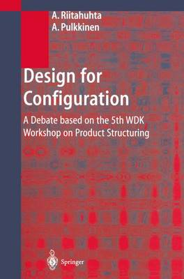 Design for Configuration: A Debate based on the 5th WDK Workshop on Product Structuring (Paperback)