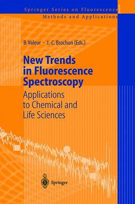 New Trends in Fluorescence Spectroscopy: Applications to Chemical and Life Sciences - Springer Series on Fluorescence 1 (Paperback)
