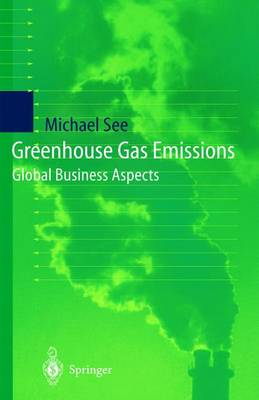 Greenhouse Gas Emissions: Global Business Aspects (Paperback)