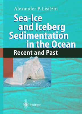Sea-Ice and Iceberg Sedimentation in the Ocean: Recent and Past (Paperback)
