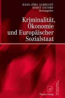 Kriminalit t, konomie Und Europ ischer Sozialstaat (Paperback)