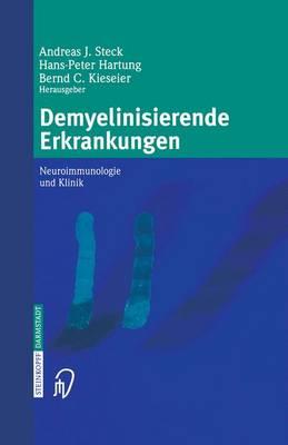 Demyelinisierende Erkrankungen: Neuroimmunologie Und Klinik (Paperback)